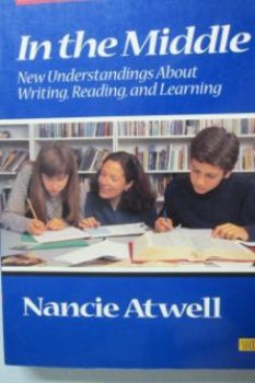 In the Middle New Understandings about Writing, Reading, a