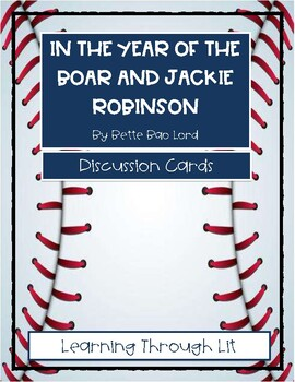 In the Year of the Boar and Jackie Robinson -  Discussion Cards