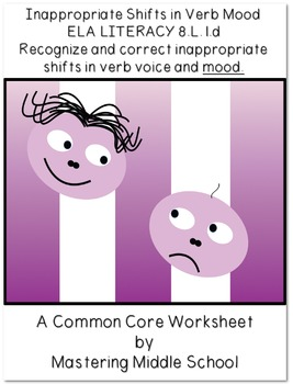 Inappropriate Shifts in Verb Mood - a Common Core worksheet