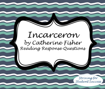 Incarceron by Catherine Fisher Reading Response Questions