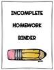 Incomplete Homework Binder and Log