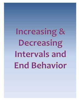 Increasing & Decreasing Intervals and End Behavior