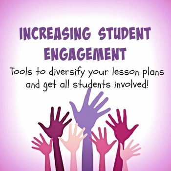 Increasing Student Engagement: Tools to Diversify Your Les