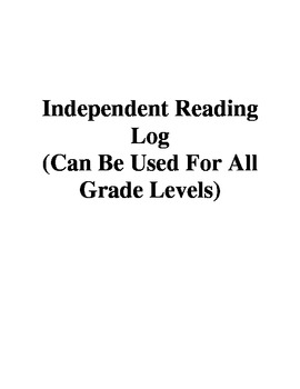 Independent Reading Log (Can Be Used For All Grade Levels)