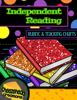 Independent Reading Rubric & Tracking Charts