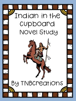 Indian in the Cupboard Novel Study