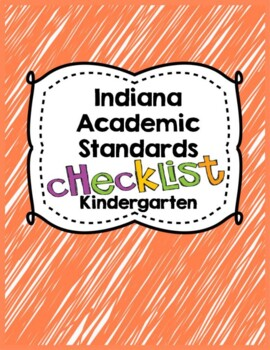 Indiana Academic Standards Checklist.Kindergarten
