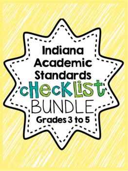Indiana Academic Standards Checklist.Grade 3 to 5 BUNDLE
