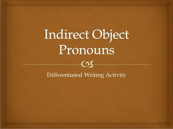 Indirect Object Pronouns : differentiated writing activity