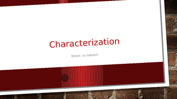 Indirect and Direct Characterization Power Point Lesson 5t