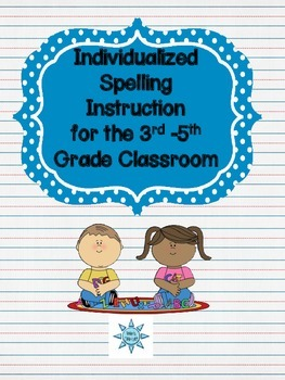 Individualized Spelling Instruction for the 3rd-5th Grade