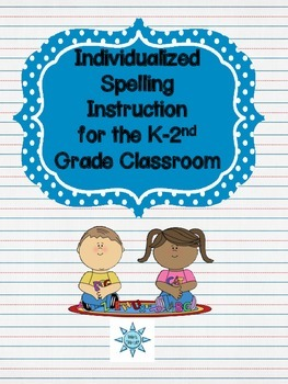 Individualized Spelling Instruction for the K-2nd Grade Classroom