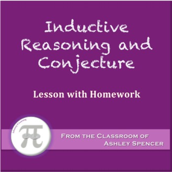Inductive Reasoning and Conjecture (Lesson with Homework)