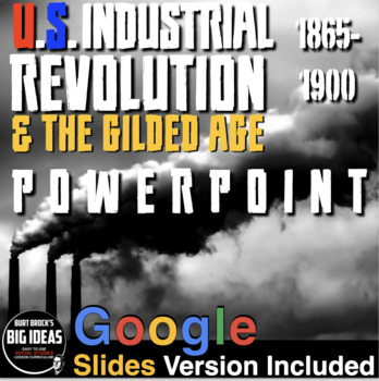 Industrial Revolution - Gilded Age 1865-1900 PPT w/Lecture