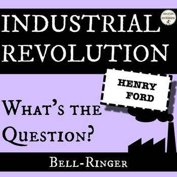 Industrial Revolution Whats the Question Bell Ringer and B
