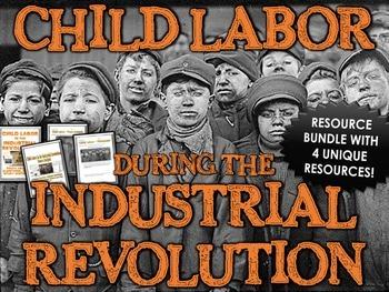 Industrial Revolution Child Labor - Resource Bundle (Sourc