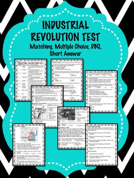 Industrial Revolution Multiple Choice,  Matching, DBQ, Mul