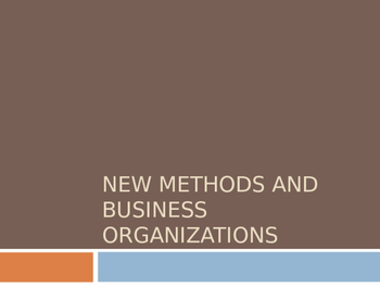 Industrial Revolution: NEW METHODS AND BUSINESS ORGANIZATIONS