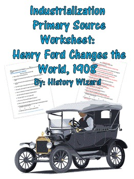 Industrialization Primary Source Worksheet: Henry Ford Cha