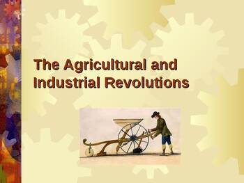 Industrialization & Urbanization - Agricultural & The Indu