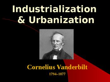 Industrialization & Urbanization - Cornelius Vanderbilt