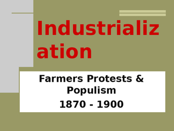Industrialization & Urbanization - Farmers Protests and Populism