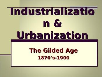 Industrialization & Urbanization - The Gilded Age