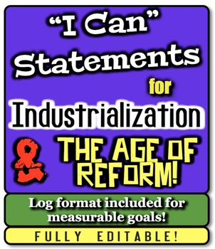 """Industrialization and Age of Reform """"I Can"""" Statements & L"""