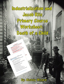 Industrialization and Jacob Riis Primary Source Worksheet: