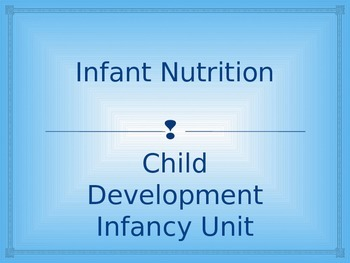 Infant Nutrition PowerPoint for FACS Child Development