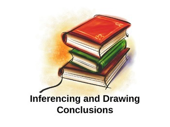Inferencing and Drawing Conclusions