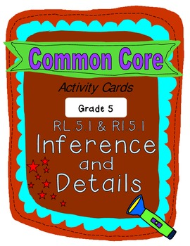 Inference & Details Grade 5 Common Core RL.5.1 and RI.5.1 Cards