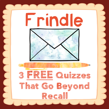 Frindle Quizzes-3 Chapter Quizzes with Inference Questions
