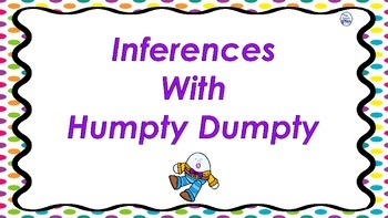 Inferences With Humpty Dumpty