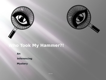 Inferencing Activity - Mystery: Who Took My Hammer?!