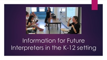 Information for Future Interpreters in the K-12 Setting an