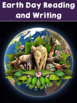 Earth Day Reading and Writing Bundle (April Reading Compre