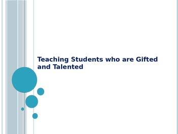 Informational Powerpoint on Teaching Students Who are Gift
