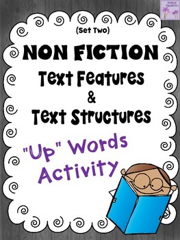 """Informational Text Features and Structures """"Up""""-Words Acti"""
