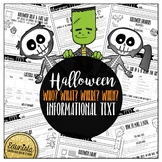 Informational Text: Halloween who, what, where, when??