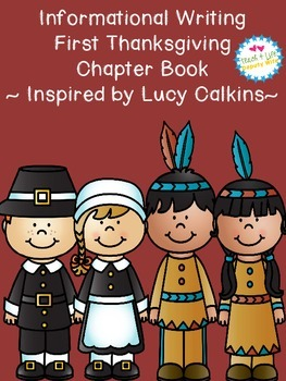 Informational Writing First Thanksgiving Inspired by Lucy Calkins