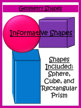 Informative Shapes - Getting to Know Your Solid Shapes