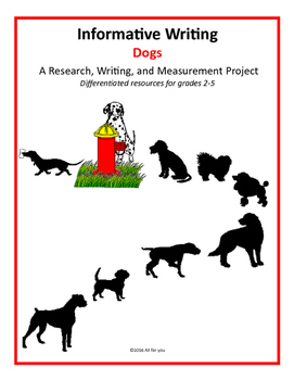 Informative Writing - Dogs: A Research, Writing, and Measu