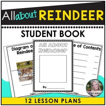 Informative Writing Lesson Plans:  Featuring- All About Reindeer