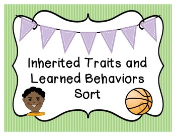 Inherited Traits and Learned Behaviors Sort