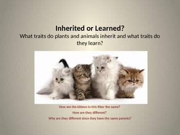 Inherited or Learned: Traits in Animals and Plants Power Point