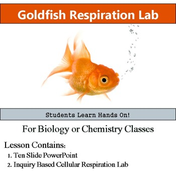 Cellular Respiration Lab - Inquiry Based Goldfish Lab -  M