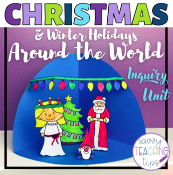 CHRISTMAS AROUND THE WORLD Inquiry Based Research Unit