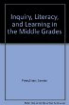 Inquiry, Literacy, and Learning in the Middle Grades