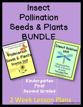Insects/Pollination/Seeds & Plants BUNDLE- Kindergarten, F